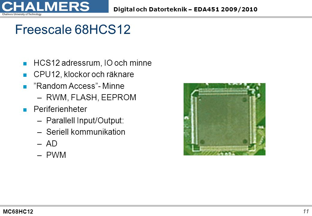 Freescale 68HCS12 HCS12 adressrum, IO och minne