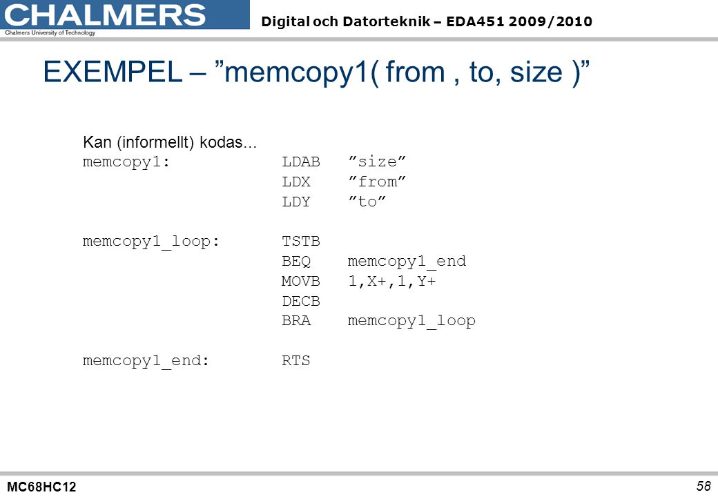 EXEMPEL – memcopy1( from , to, size )
