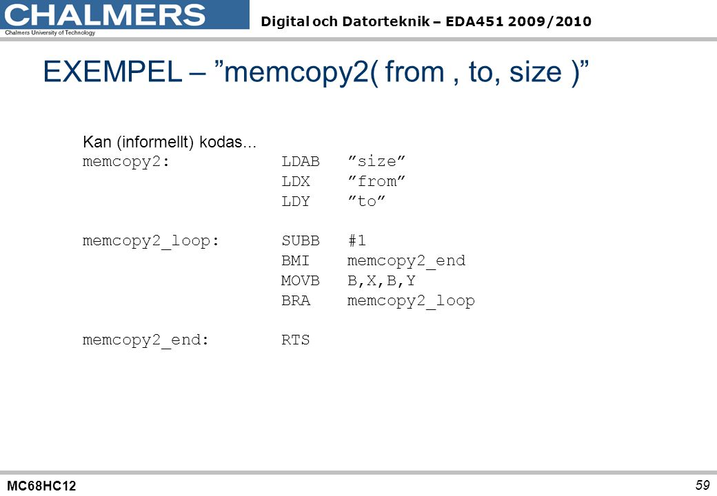 EXEMPEL – memcopy2( from , to, size )