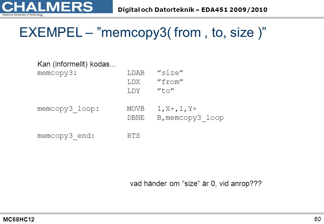 EXEMPEL – memcopy3( from , to, size )