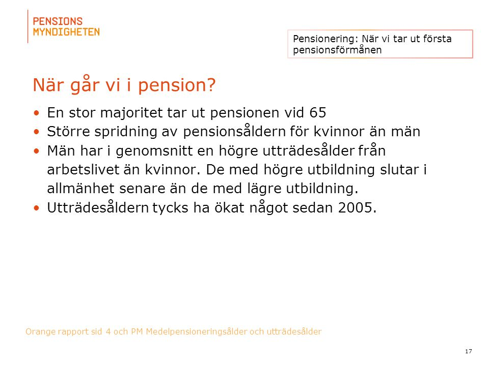 När går vi i pension En stor majoritet tar ut pensionen vid 65