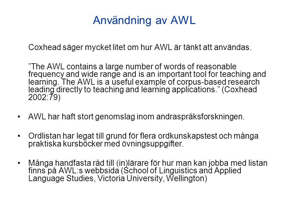 Användning av AWL Coxhead säger mycket litet om hur AWL är tänkt att användas.