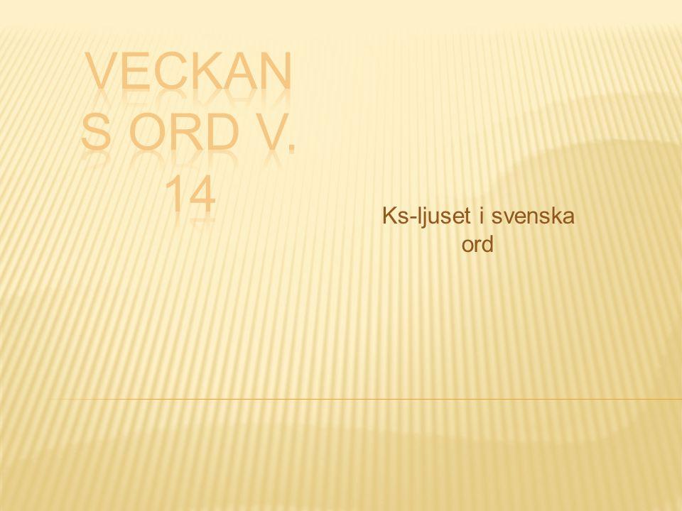 Ks-ljuset i svenska ord