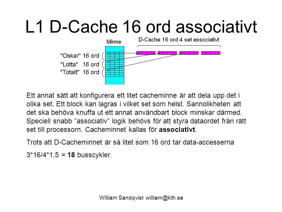 L1 D-Cache 16 ord associativt