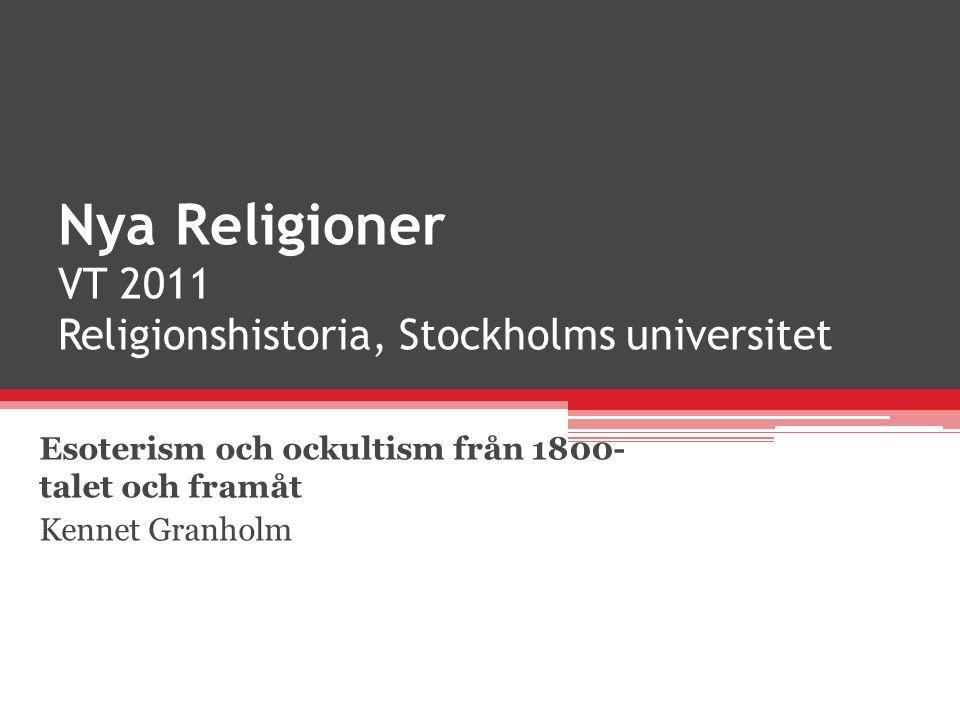 Nya Religioner VT 2011 Religionshistoria, Stockholms universitet