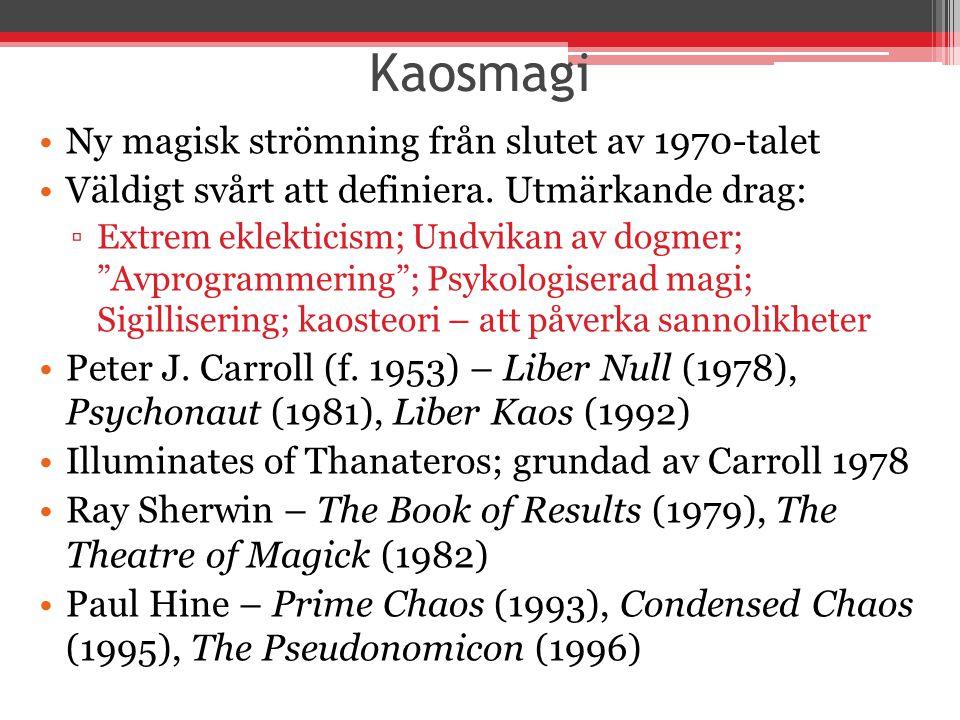 Kaosmagi Ny magisk strömning från slutet av 1970-talet