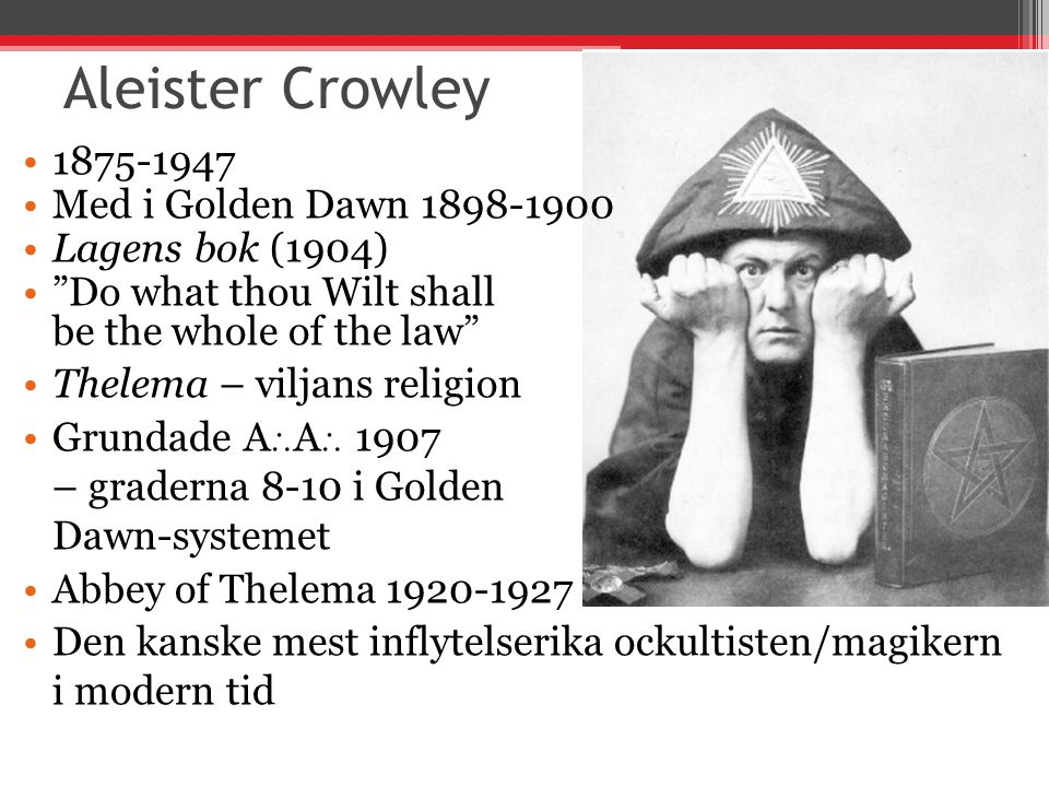 Aleister Crowley 1875-1947 Med i Golden Dawn 1898-1900