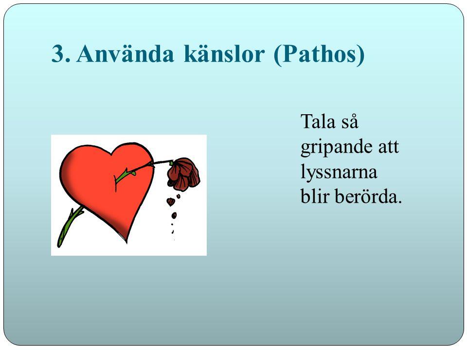 3. Använda känslor (Pathos)