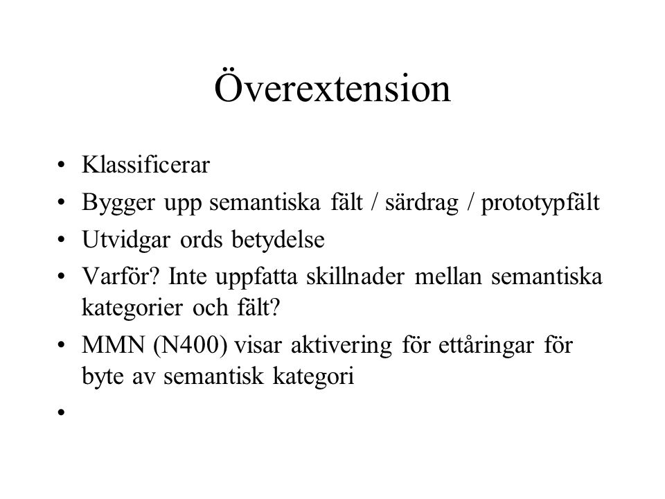 Överextension Klassificerar