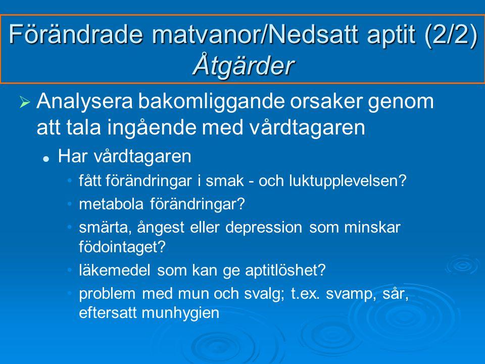 Förändrade matvanor/Nedsatt aptit (2/2) Åtgärder