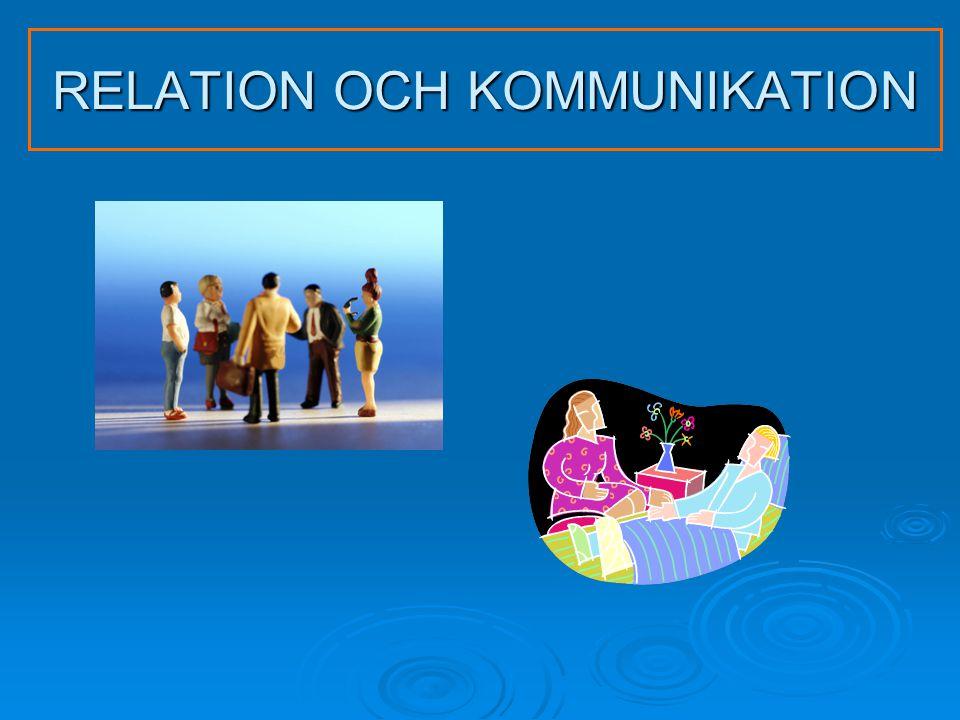 RELATION OCH KOMMUNIKATION