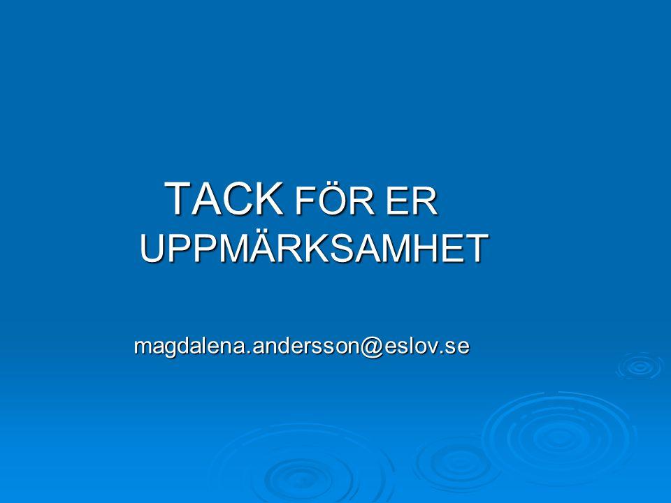 TACK FÖR ER UPPMÄRKSAMHET