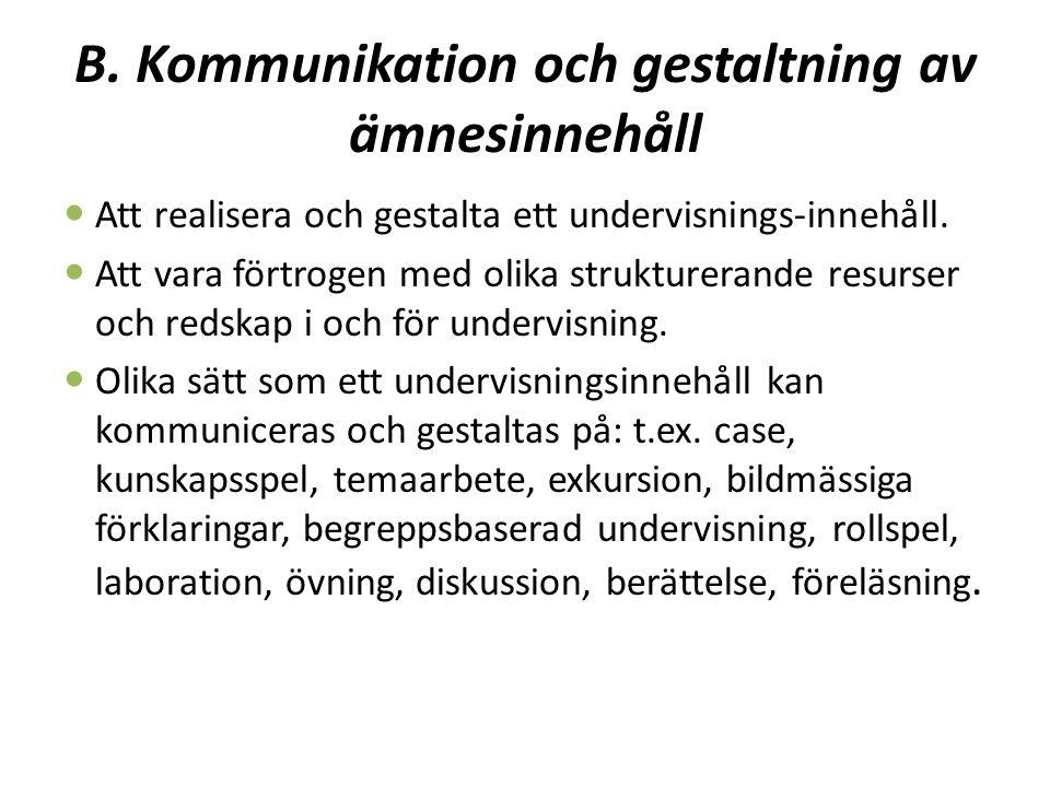B. Kommunikation och gestaltning av ämnesinnehåll