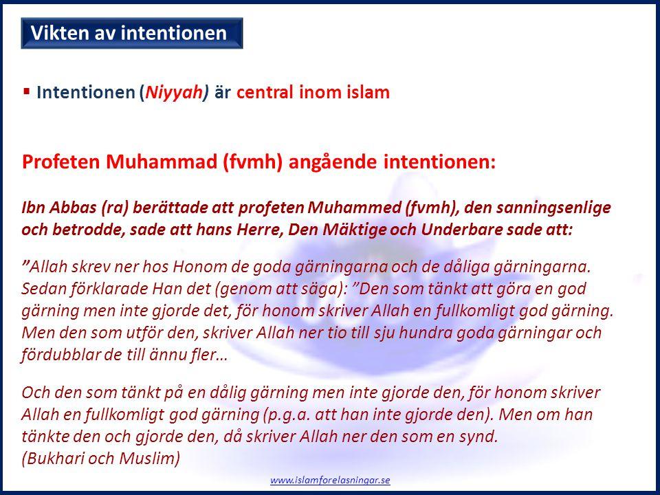 Profeten Muhammad (fvmh) angående intentionen: