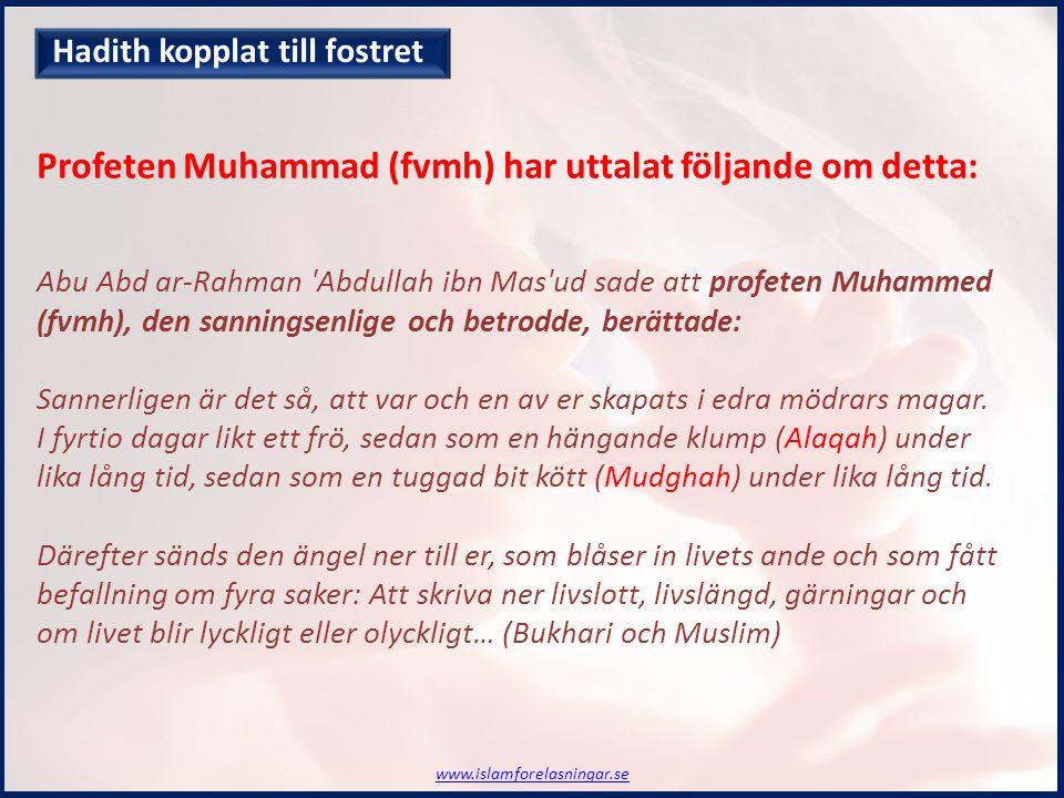 Profeten Muhammad (fvmh) har uttalat följande om detta: