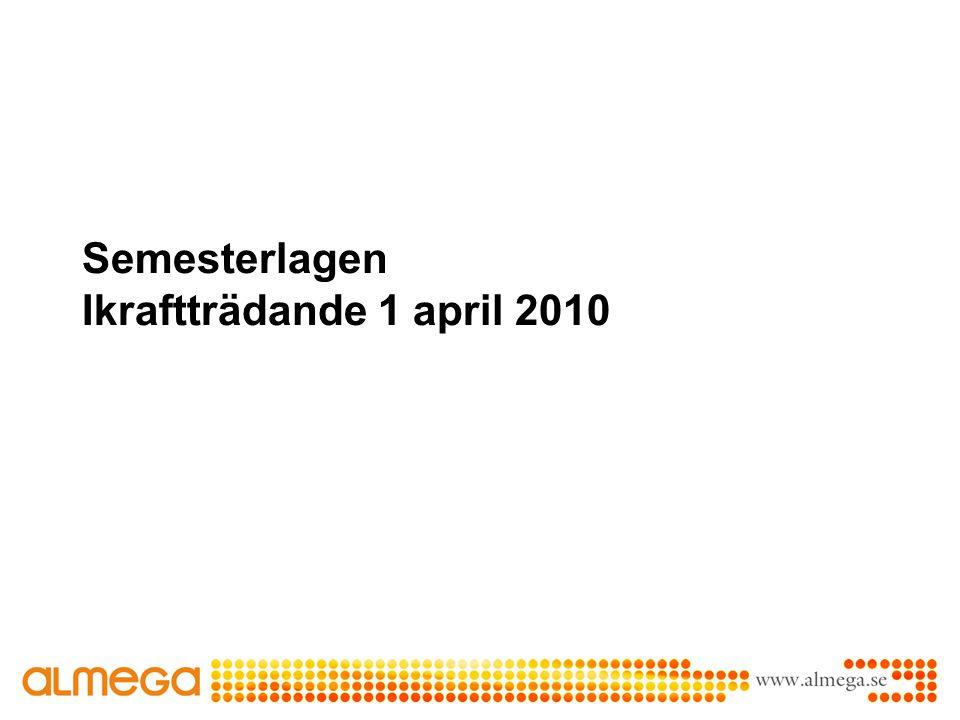 Semesterlagen Ikraftträdande 1 april 2010