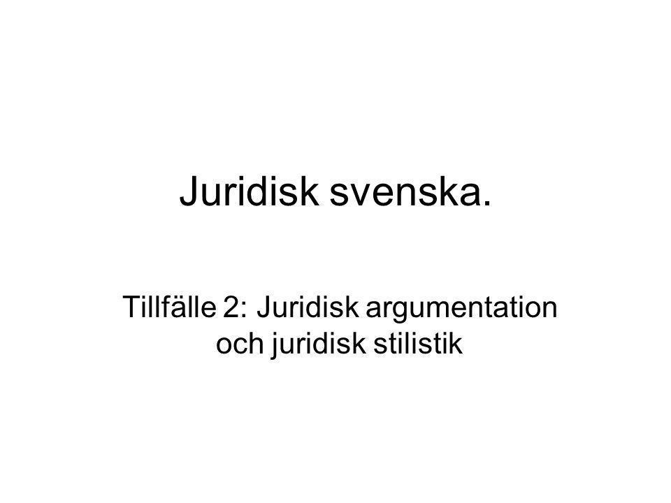 Tillfälle 2: Juridisk argumentation och juridisk stilistik