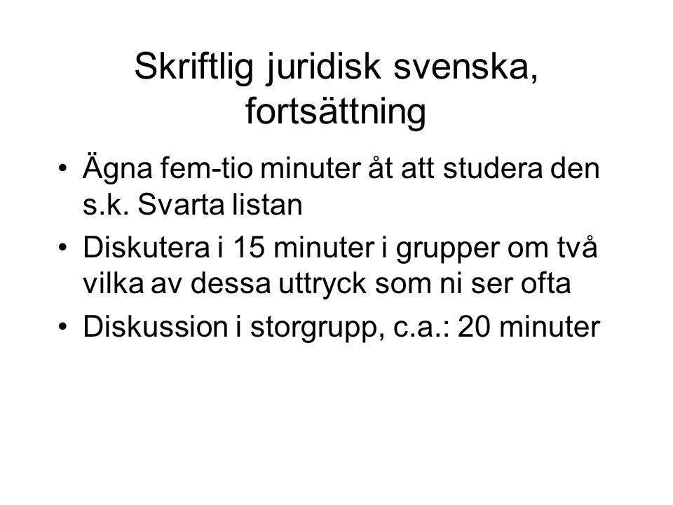 Skriftlig juridisk svenska, fortsättning