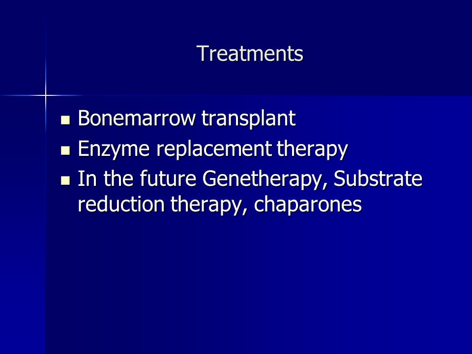 Bonemarrow transplant Enzyme replacement therapy