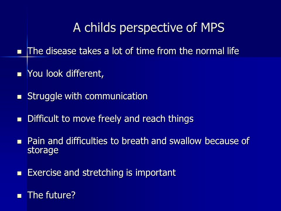 A childs perspective of MPS