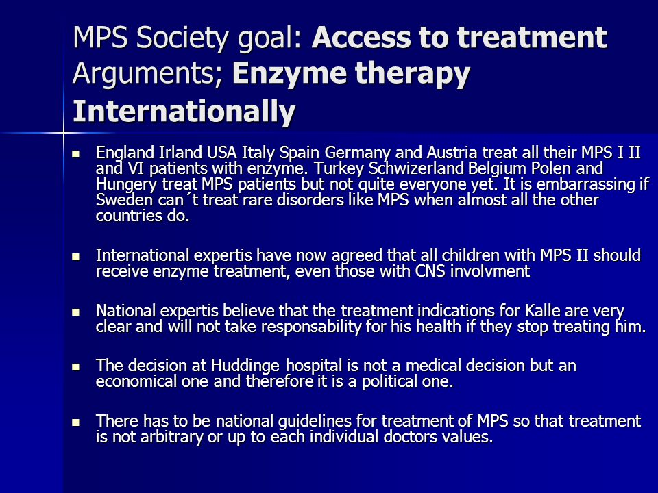MPS Society goal: Access to treatment Arguments; Enzyme therapy Internationally