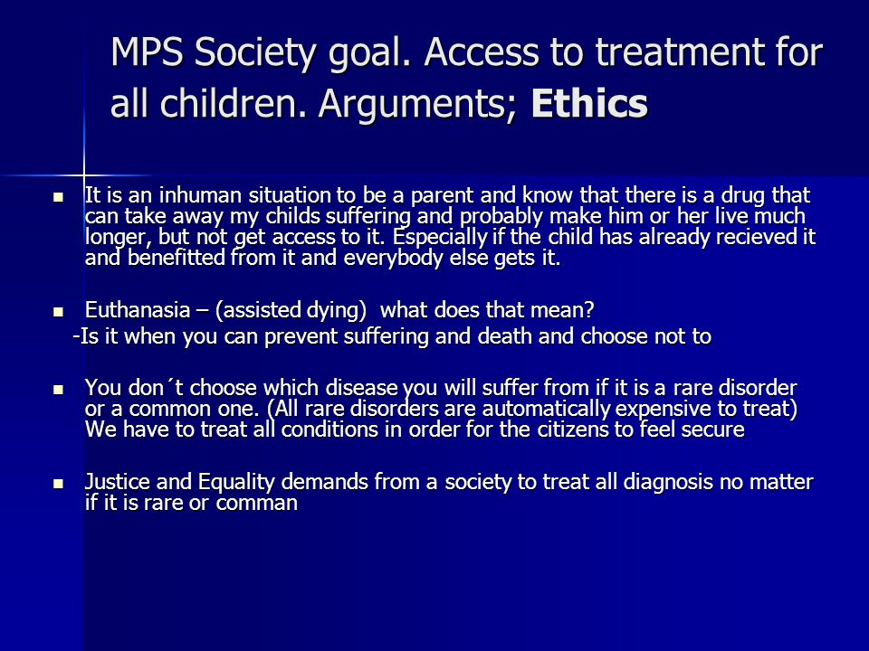 MPS Society goal. Access to treatment for all children