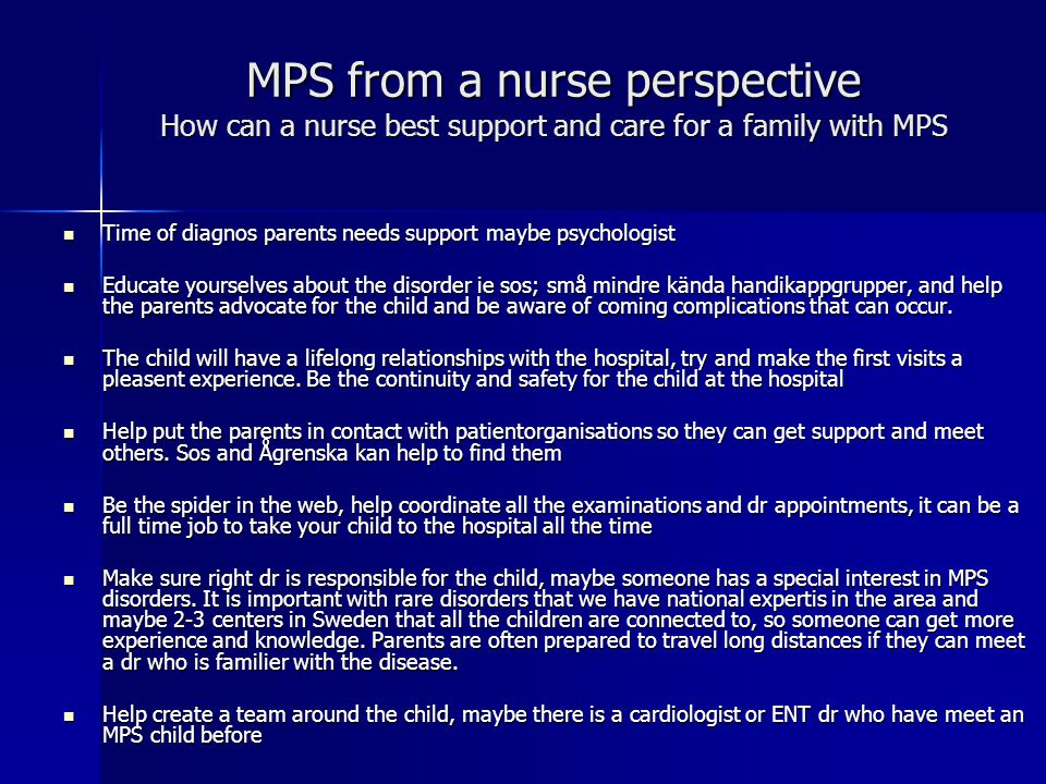 MPS from a nurse perspective How can a nurse best support and care for a family with MPS