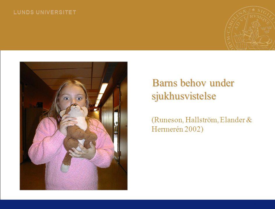 Barns behov under sjukhusvistelse (Runeson, Hallström, Elander & Hermerén 2002)