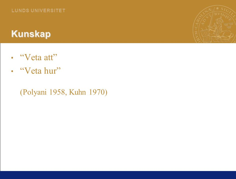 Veta hur (Polyani 1958, Kuhn 1970)