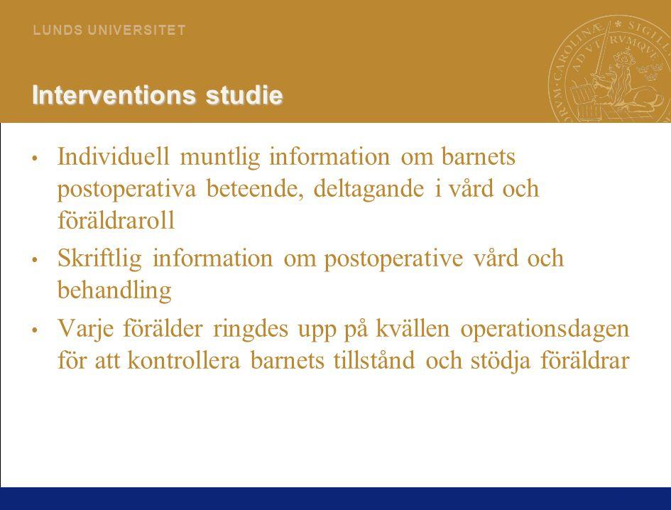 Interventions studie Individuell muntlig information om barnets postoperativa beteende, deltagande i vård och föräldraroll.