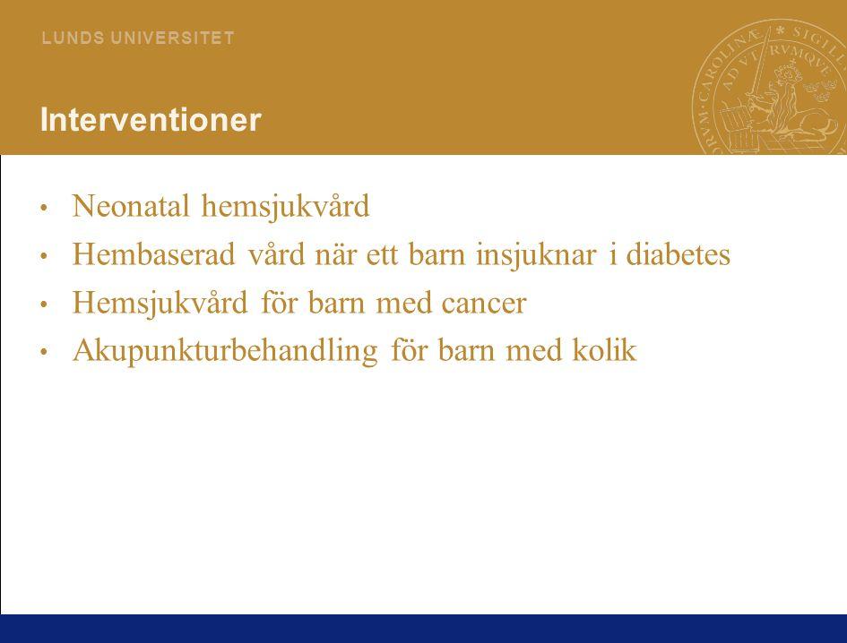 Interventioner Neonatal hemsjukvård. Hembaserad vård när ett barn insjuknar i diabetes. Hemsjukvård för barn med cancer.