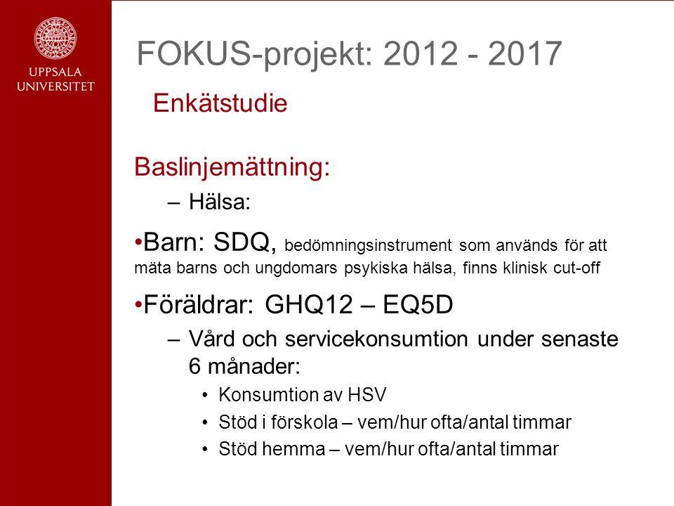 FOKUS-projekt: 2012 - 2017 Enkätstudie Baslinjemättning: