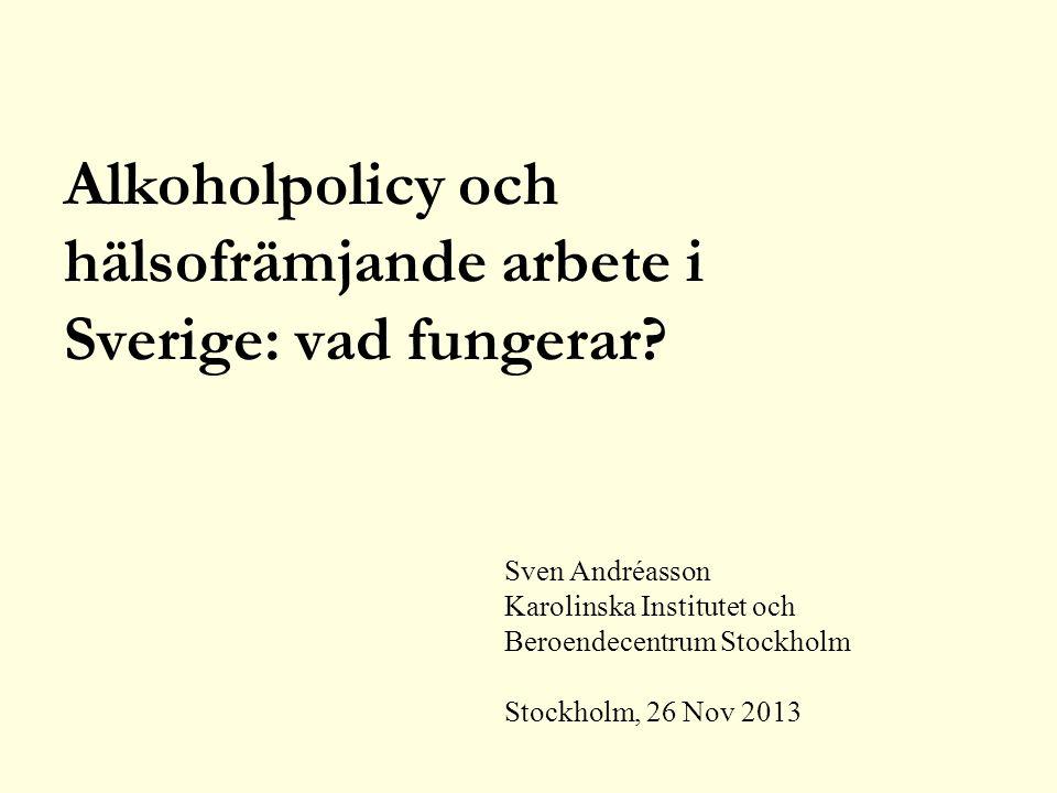 Alkoholpolicy och hälsofrämjande arbete i Sverige: vad fungerar