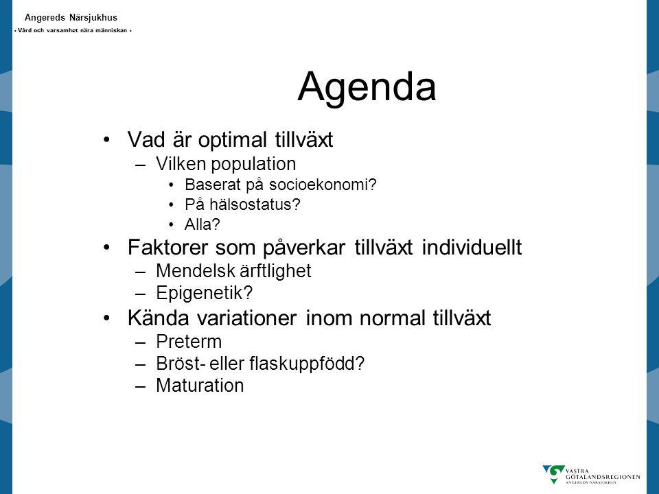Agenda Vad är optimal tillväxt