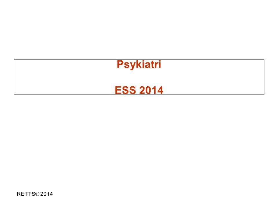 Psykiatri ESS 2014 RETTS© 2014