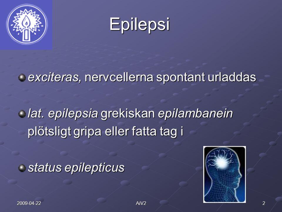 Epilepsi exciteras, nervcellerna spontant urladdas