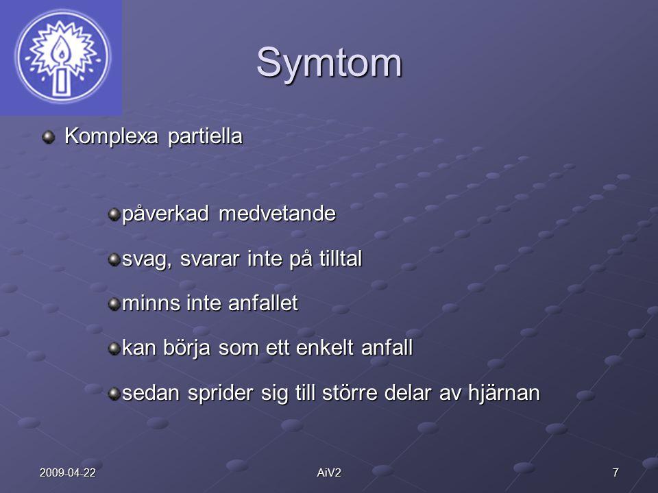 Symtom Komplexa partiella påverkad medvetande