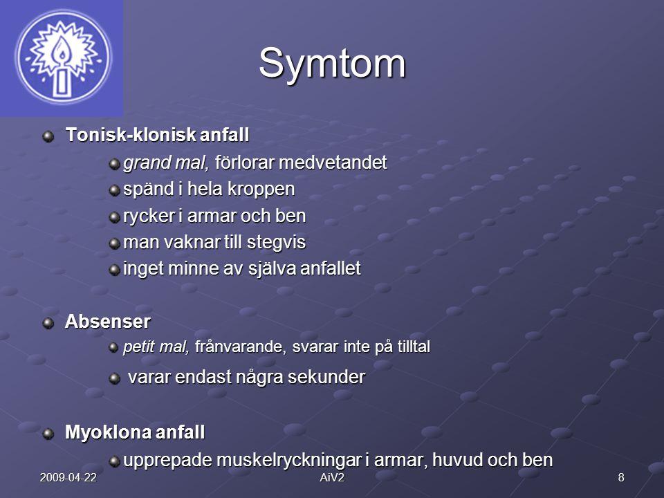 Symtom Tonisk-klonisk anfall grand mal, förlorar medvetandet
