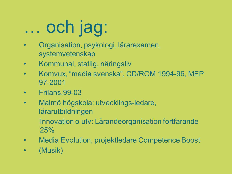 … och jag: Organisation, psykologi, lärarexamen, systemvetenskap