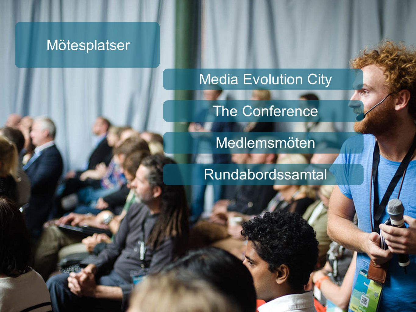 Mötesplatser Media Evolution City The Conference Medlemsmöten Rundabordssamtal