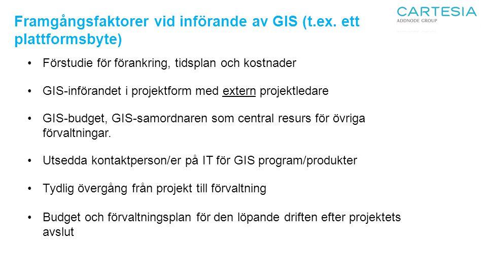 Framgångsfaktorer vid införande av GIS (t.ex. ett plattformsbyte)