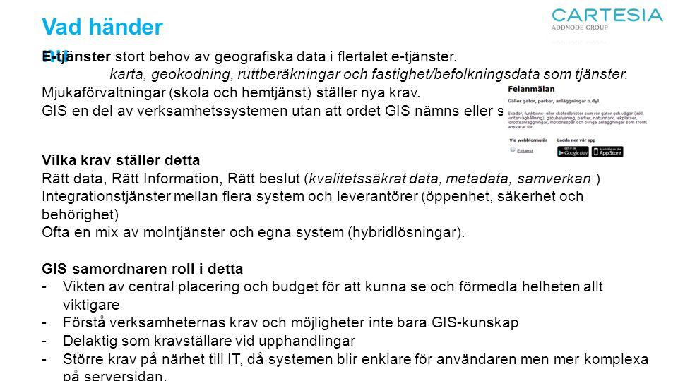 Vad händer nu E-tjänster stort behov av geografiska data i flertalet e-tjänster.