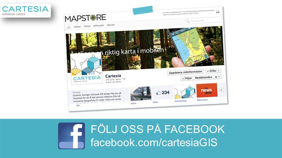 FÖLJ OSS PÅ FACEBOOK facebook.com/cartesiaGIS