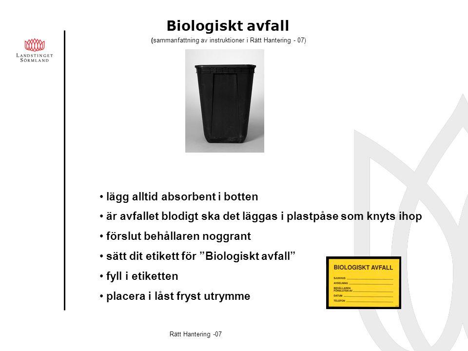 Biologiskt avfall lägg alltid absorbent i botten