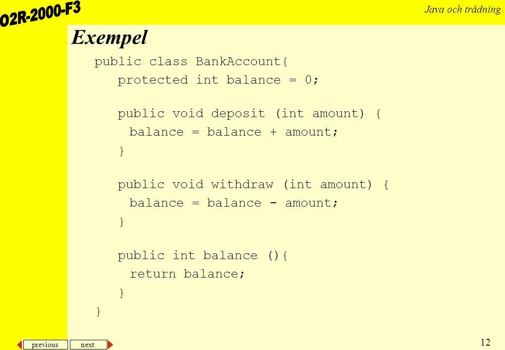 Exempel public class BankAccount{ protected int balance = 0;