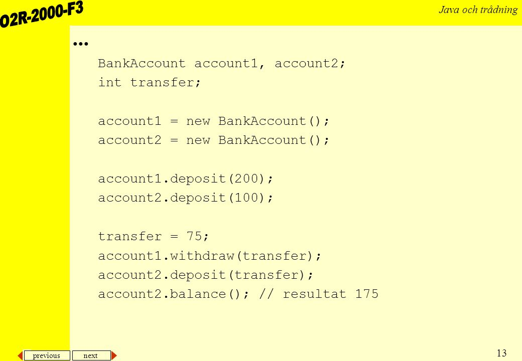 ... BankAccount account1, account2; int transfer;