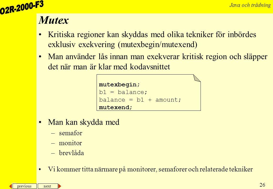 Mutex Kritiska regioner kan skyddas med olika tekniker för inbördes exklusiv exekvering (mutexbegin/mutexend)