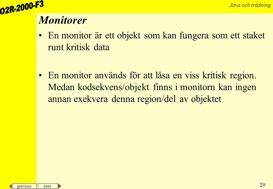 Monitorer En monitor är ett objekt som kan fungera som ett staket runt kritisk data.