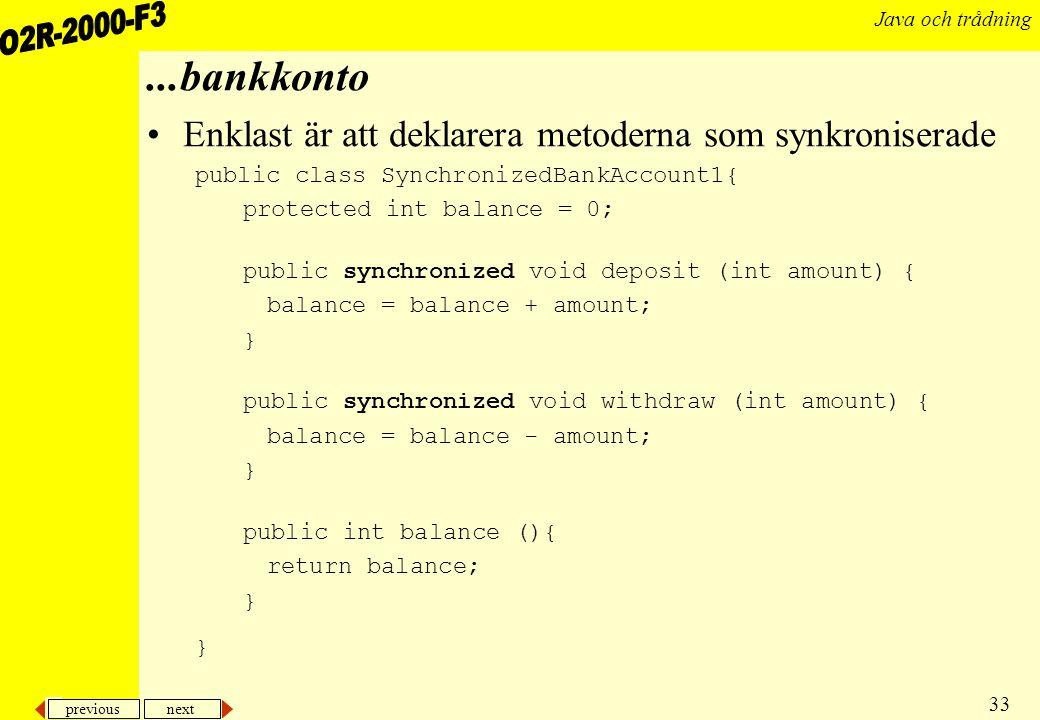 ...bankkonto Enklast är att deklarera metoderna som synkroniserade