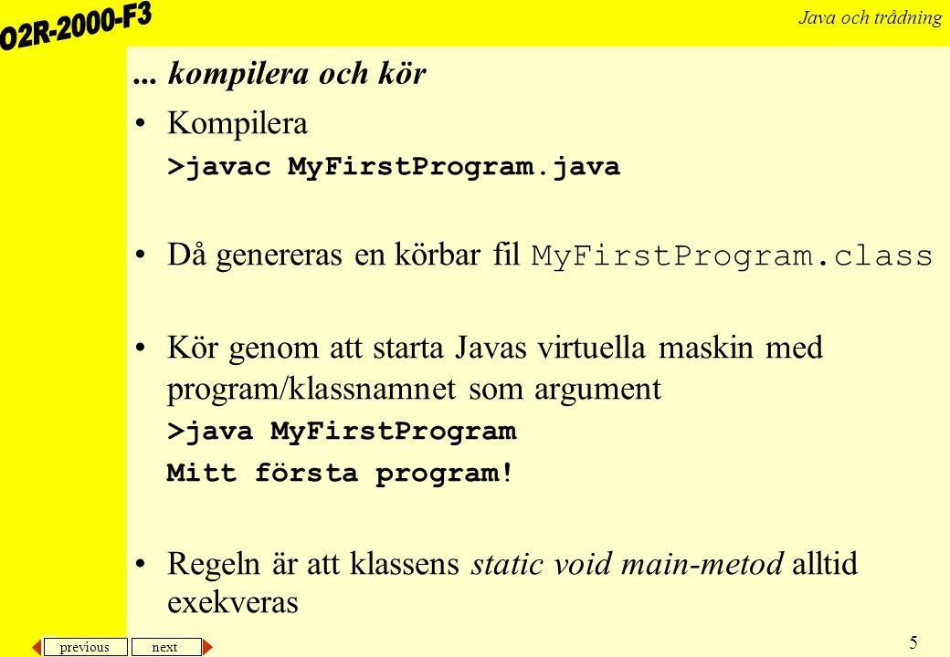 Då genereras en körbar fil MyFirstProgram.class